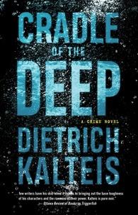 Dietrich Kalteis - Cradle of the Deep - A Crime Novel.