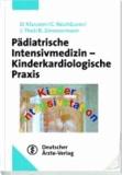Dietrich Klauwer et Christoph Neuhäuser - Pädiatrische Intensivmedizin - Kinderkardiologische Praxis.