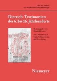 Dietrich'-Testimonien des 6. bis 16. Jahrhunderts.