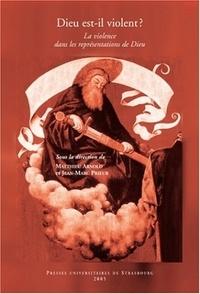 Matthieu Arnold - Dieu est-il violent ? : la violence dans les représentations de Dieu.