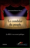 Dieudonné Biungu Dolce - Le candidat du peuple - La RDC et son avenir politique - Théâtre.