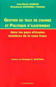 Dieudonné Bondoma Yokono et Jean-Marie Gankou - Gestion du taux de change et politique d'ajustement dans les pays africains membres de la zone franc.