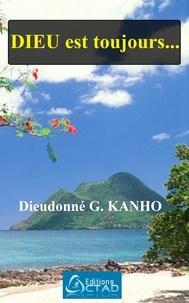 Dieudonné G. Kanho - DIEU est toujours....