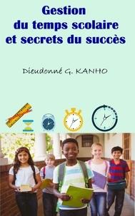 Dieudonné G. Kanho et Editions Ctad - Gestion du temps scolaire et secrets du succès.