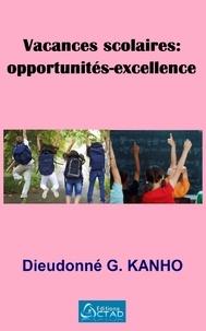 Dieudonné G. Kanho - Vacances  scolaires : opportunités-excellence.