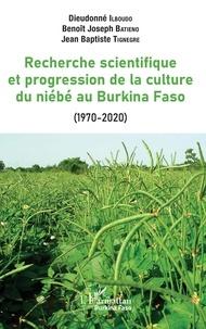 Dieudonné Ilboudo et Benoît Joseph Batieno - Recherche scientifique et progression de la culture du niébé au Burkina Faso (1970-2020).