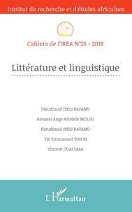 Dieudonné Iyeli Katamu et Kouassi Ange Aristide Molou - Cahiers de l'IREA N°25/2019 : Littérature et linguistique.