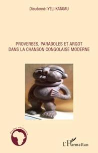 Dieudonné Iyeli Katamu - Proverbes, paraboles et argot dans la chanson congolaise moderne.