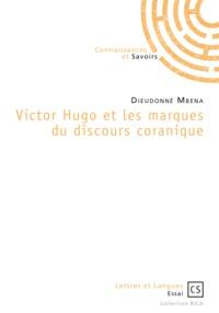 Dieudonné Mbena - Victor Hugo et les marques du discours coranique.