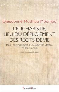 Dieudonné Mushipu Mbombo - L'eucharistie, lieu du déploiement des récits de vie.