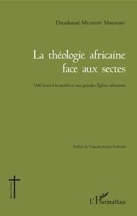 La théologie africaine face aux sectes - Défi lancé à la société et aux grandes Eglises africaines.pdf