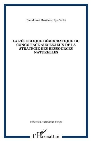 Dieudonné Musibono Eyul'Anki - La République Démocratique du Congo face aux enjeux de la géostratégie des ressources naturelles.