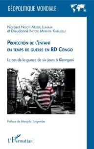 Dieudonné Ngoie Mpanya Kabuklulu et Norbert Ngoyi Muepu Lumami - Protection de l'enfant en temps de guerre - En RD Congo.