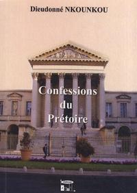 Dieudonné Nkounkou - Confessions du prétoire.