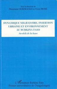 Dieudonné Ouédraogo et Victor Piché - Dynamique migratoire, insertion urbaine et environnement au Burkina Faso - Au-delà de la houe.