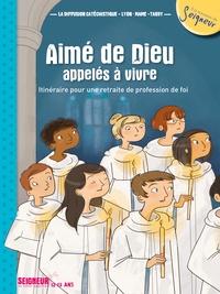 Diffusion Catéchistique Lyon - Aimé de Dieu, appelés à en vivre - Itinéraire pour une retraite de profession de foi 12-13 ans.