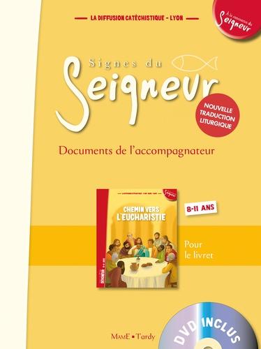 Chemin vers l'Eucharistie. Signes du Seigneur - Documents de l'accompagnateur 8-11 ans  avec 1 DVD