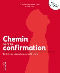 Chemin vers la confirmation - Itinéraire de préparation pour les 13-15 ans.pdf