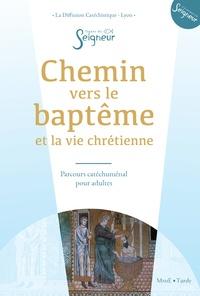 Chemin vers le Baptême et la vie chrétienne- Parcours catéchuménal pour adultes -  Diffusion Catéchistique Lyon |