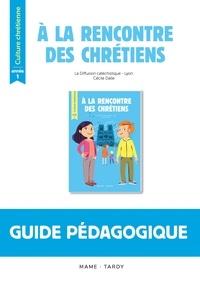 Diffusion Catéchistique Lyon et Cécile Dalle - Culture chrétienne année 1 - Guide pédagogique.