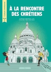 Diffusion Catéchistique Lyon et Cécile Dalle - Culture chrétienne Année 4 - Livre de l'enfant.