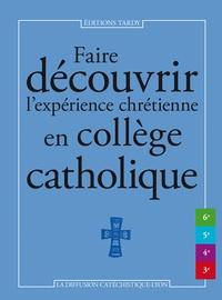 Diffusion Catéchistique Lyon - Faire découvrir l'expérience chrétienne en collège catholique.