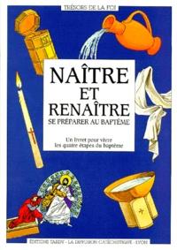 Diffusion Catéchistique Lyon - Naître et renaître - Se préparer au baptême.