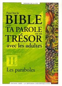 Diffusion Catéchistique Lyon - Pour lire la Bible avec Ta parole est un trésor avec les adultes - Tome 2, Les paraboles.