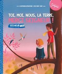Diffusion Catéchistique Lyon - Toi, moi, nous, la Terre, merci Seigneur ! - 7-8 ans.
