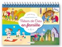 Diffusion Catéchistique Lyon et Isabelle Ungeschiekt - Trésor de Dieu en famille - Volume 1.