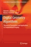 Valentin E. Brimkov - Digital Geometry Algorithms - Theoretical Foundations and Applications to Computational Imaging.
