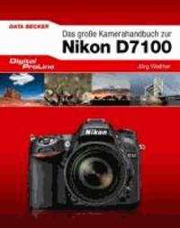 Digital ProLine Das große Kamerahandbuch Nikon D7100.