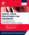 Digital Video Processing for Engineers - A Foundation for Embedded Systems Design.