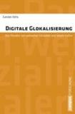Digitale Glokalisierung - Das Paradox von weltweiter Sozialität und lokaler Kultur.
