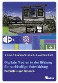 Digitale Medien in der Bildung für nachhaltige Entwicklung - Potenziale und Grenzen.