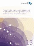 Digitalisierungsbericht 2013 - Rundfunk und Internet - These, Antithese, Synthese?.