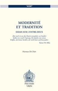 Dijn De - Modernité et tradition  : essais sur l'entre deux.