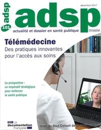 Pierre Simon et Pascale Gayrard - ADSP N° 101, décembre 201 : Télémédecine et accès aux soins - Des pratiques innovantes pour l'accès aux soins.