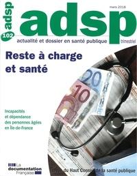 Patricia Siwek et Franck Chauvin - ADSP N° 102, mars 2018 : Reste à charge et santé.