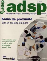 Rémy Bataillon et Philippe Michel - ADSP N° 107, juin 2019 : Soins de proximité - Vers un exercice d'équipe.