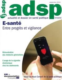 Patricia Siwek et Franck Chauvin - ADSP N° 108, septembre 20 : E-santé - Entre progrès et vigilance.