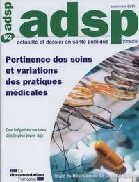 Alain Fouchard - ADSP N° 92 : Pertinence des soins et variations de pratiques médicales.