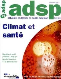 Francelyne Marano et Jean-François Toussaint - ADSP N° 93, Décembre 2015 : Climat et santé.