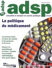 Joël Ankri et Rémy Collomp - ADSP N° 97, décembre 2016 : La politique du médicament.