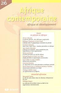 Olivier Charnoz et Philippe Copinschi - Afrique contemporaine N° 216/2005-4 : Le pétrole en Afrique.