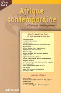 Thierry Vircoulon et Roland Pourtier - Afrique contemporaine N° 227/2008-3 : Nouveau voyage au Congo : les défis de la reconstruction.