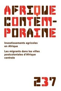 Jean-Jacques Gabas - Afrique contemporaine N° 237/2011-1 : Investissements agricoles en Afrique.
