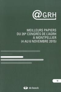 François Pichault - AGRH N° 15/2015 : Meilleurs papiers du 26e Congrès de l'AGRH à Montpellier (4 au 6 novembre 2015).