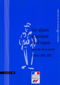 Myrlène Blacodon et Emilie Parnière - Analyses et Perspectives du tourisme N° 85 : Les séjours d'agrément des français au cours de la saison d'hiver 2001-2002.