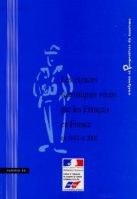 Bernard Chevalier - Analyses et Perspectives du tourisme N° 86 : Les espaces touristiques vécus par les français en France en 1992 et 2001.